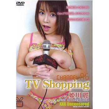 チャンネル A6 TV ショッピング : 姫川麗